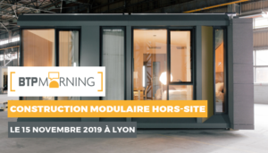 BTP Monring Construction Hors-Site Lyon